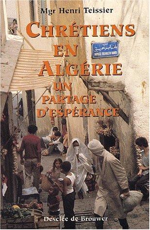 Chrétiens en Algérie : Partage d'espérance