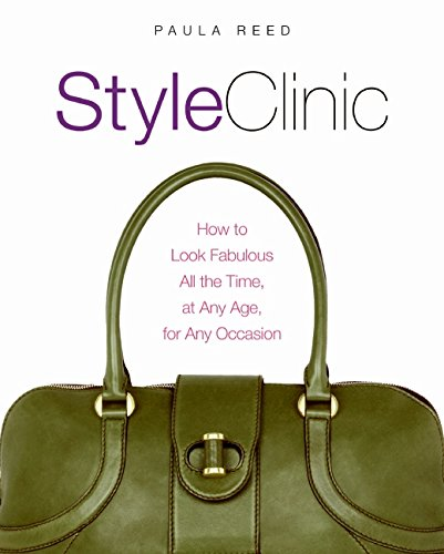 Style Clinic: How to Look Fabulous All the Time, at Any Age, for Any Occasion por Paula Reed