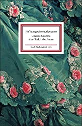 Tief in angenehmen Abenteuern: Giacomo Casanova über Glück, Liebe, Frauen (Insel-Bücherei)