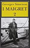 I Maigret: Il cane giallo-Il crocevia delle Tre Vedove-Un delitto in Olanda-All'insegna di Terranova-La ballerina del Gai-Moulin: 2