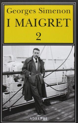 I Maigret: Il cane giallo-Il crocevia delle Tre Vedove-Un delitto in Olanda-All'insegna di Terranova-La ballerina (Giallo Ballerina)