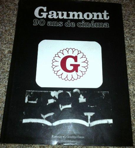 Gaumont, 90 ans de cinéma par Philippe d' Hugues, Dominique Muller