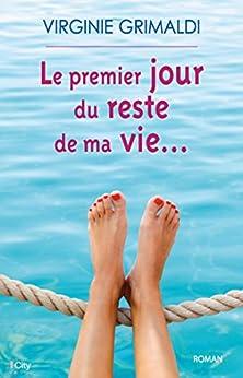 Le premier jour du reste de ma vie (French Edition) by [Grimaldi, Virginie]