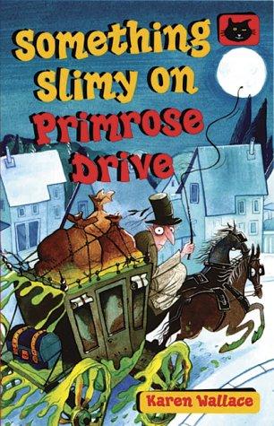Something slimy on Primrose Drive