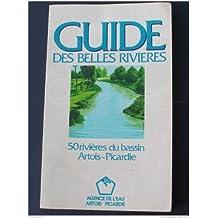 Guide Des Belles Rivieres ; 50 Rivieres Du Bassin Artois-Picardie