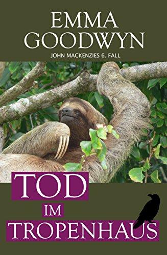 Buchseite und Rezensionen zu 'Tod im Tropenhaus: John Mackenzies sechster Fall' von Emma Goodwyn