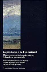 La production de l'immatériel : Théories, représentations et pratiques de la culture au XIXe siècle