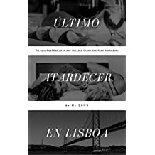 Último atardecer en Lisboa (Spanish Edition)