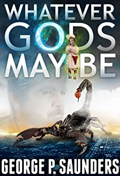 Whatever Gods May Be (English Edition) di [Saunders, George P.]