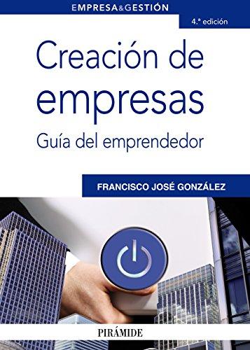 Creación de empresas (Empresa Y Gestión) por Francisco José González Domínguez