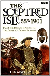 This Sceptred Isle: 55BC-1901 (This Sceptred Isle, 1)
