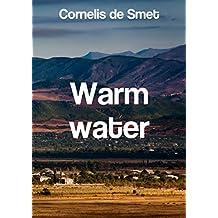 Warm water (Dutch Edition)