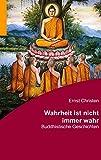 Wahrheit ist nicht immer wahr. Buddhistische Geschichten