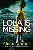 Lola Is Missing: A totally gripping crime...