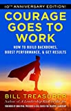 Courage Goes to Work: How to Build Backbones, Boost Performance, and Get Results (English Edition)