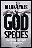 The God Species : How the Planet Can Survive the Age of Humans