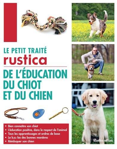Le petit traité Rustica de l'éducation du chiot et du chien par Colette Arpaillange