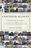 Unsettled Account: The Evolution of Banking in the Industrialized World since 1800 (Princeton Economic History of the Western World)