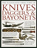 Illustrated Directory of Knives, Daggers & Bayonets