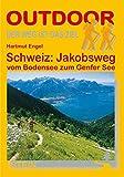 Schweiz: Jakobsweg vom Bodensee zum Genfer See: Vom Bodensee zum Genfer See (OutdoorHandbuch) - Hartmut Engel