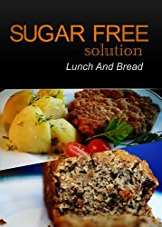 Sugar-Free Solution - Lunch and Bread Recipes - 2 book pack
