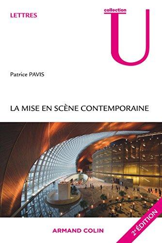 La mise en scène contemporaine : Origines, tendances, perspectives par Patrice Pavis
