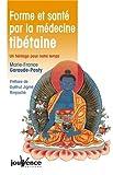 Forme et santé par la médecine tibétaine : Un héritage ...