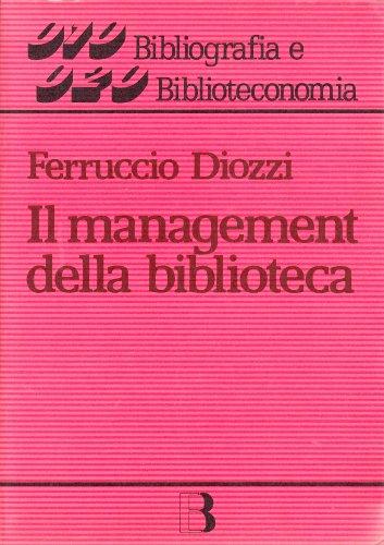 Il management della biblioteca (Bibliografia e biblioteconomia) por Ferruccio Diozzi