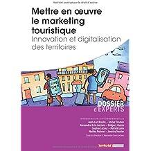 Mettre en oeuvre le marketing touristique - Innovation et digitalisation des territoires