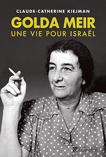 Golda Meir, une vie pour Israël