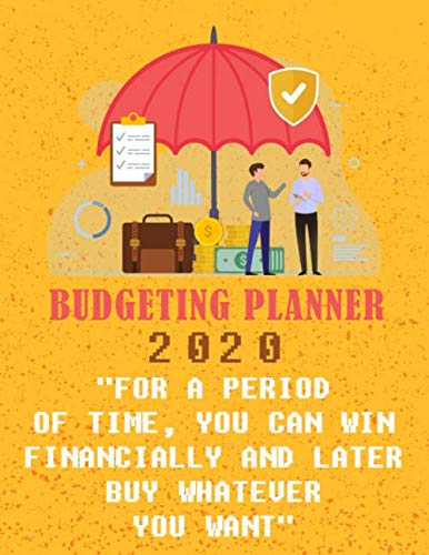 """Budgeting Planner 2020: - """"For A Period Of Time, You Can Win Financially And Later Buy Whatever You Want"""" (Budgeting Quotes) - Personal Budget Planner - Budget Planner monthly"""