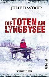 Die Toten am Lyngbysee: Thriller (Rebekka-Holm-Reihe 4)