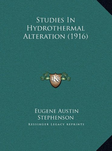 Studies in Hydrothermal Alteration (1916)