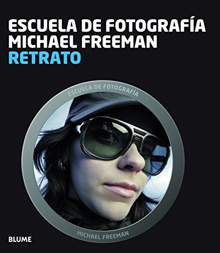 Descargar Libro Escuela fotograf¡a. Retrato (Escuela fotografía) de Michael Freeman