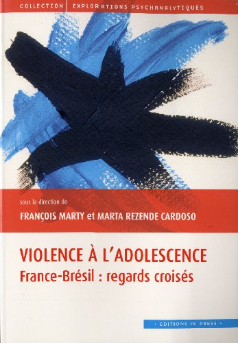 Violence à l'adolescence : France-Brésil : regards croisés par François Marty