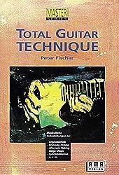 Total Guitar Technique: Musikalische Technikübungen für Gitarre (Master Serie)
