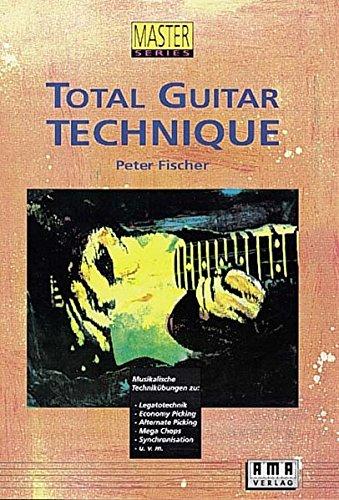 Master Gitarre (Total Guitar Technique: Musikalische Technikübungen für Gitarre (Master Serie))