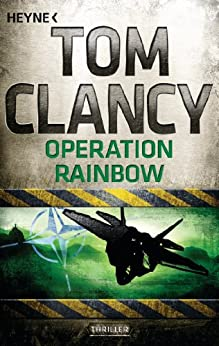 Operation Rainbow: Thriller (A Jack Ryan Novel 8)