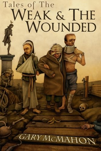 Tales of the Weak & the Wounded by Gary McMahon (2013-03-15)