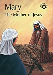 Mary, Mother of Jesus (Bibletime Books)