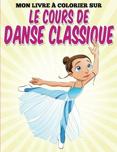 Mon livre colorier sur le cours de danse classique par Uncle G