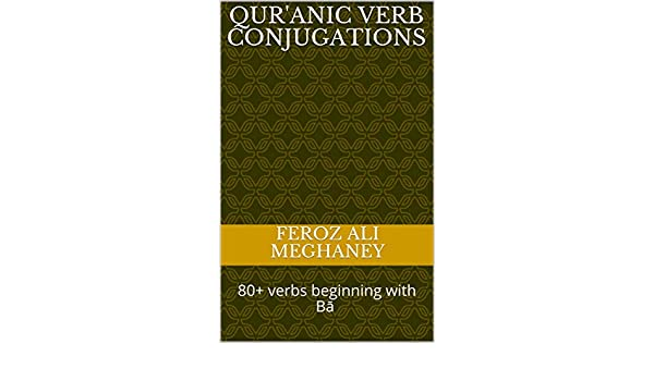 Qur'anic Verb Conjugations: 80+ verbs beginning with Bā ب