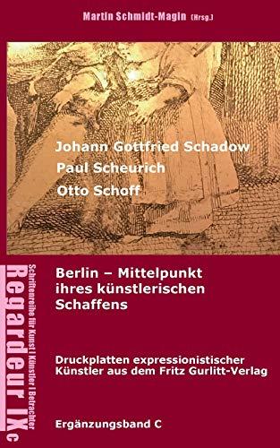 Johann Gottfried Schadow, Paul Scheurich, Otto Schoff. Berlin, Mittelpunkt ihres künstlerischen Schaffens: Ausgewählte Druckplatten ... Gurlitt Verlag Berlin (1911-1929) (Regardeur)