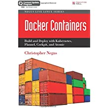 Docker Containers from Start to Enterprise (includes Content Update Program): Build and Deploy with Kubernetes, Flannel, Cockpit and Atomic