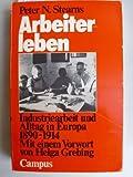 Arbeiterleben. Industriearbeit und Alltag in Europa 1890-1914