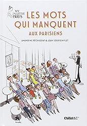 Les mots qui manquent aux Parisiens - My Little Paris