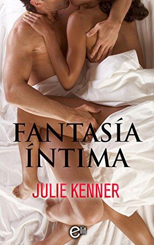 Fantasía íntima: Fantasías (ELIT nº 3) por Julie Kenner