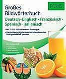 PONS Großes Bildwörterbuch Deutsch, Englisch, Französisch, Spanisch, Italienisch: Mit 32.500 Stichwörtern und Wendungen. Die wichtigsten Wörter aus allen Lebensbereichen leicht gemerkt in 5 Sprachen.