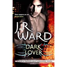 Dark Lover: Number 1 in series (Black Dagger Brotherhood Series) (English Edition)