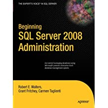 Beginning Sql Server 2008 Administration (Expert's Voice in SQL Server)